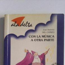 Libros de segunda mano: CON LA MÚSICA A OTRA PARTE EDITORIAL ALA DELTA. Lote 174106425