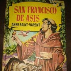Libros de segunda mano: SAN FRANCISCO DE ASÍS. ANNE SAINT VARENT. EDITORIAL BRUGUERA. COLECCIÓN HISTORIAS. ENERO 1966. CARTO. Lote 174194142