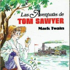 Libros de segunda mano: LAS AVENTURAS DE TOM SAWYER. MARK TWAIN.. Lote 174378669