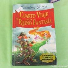 Libros de segunda mano: CUARTO VIAJE AL REINO DE LA FANTASÍA (GERONIMO STILTON) DESTINO. AÑO 2010. Lote 174438403