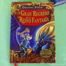 Libros de segunda mano: EL GRAN REGRESO AL REINO DE LA FANTASIA. GERONIMO STILTON. DESTINO, 2016.. Lote 174439123