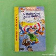 Libros de segunda mano: EL GALEON DE LOS GATOS PIRATAS GERONIMO STILTON. DESTINO, . Lote 174441252