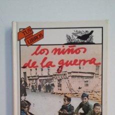Libros de segunda mano: LOS NIÑOS DE LA GUERRA. JOSEFINA R. ALDECOA. - TUS LIBROS ANAYA. Nº 30. TDK411. Lote 174544344