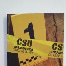 Libros de segunda mano: CSU 1. DESAPARECIDA. - CAROLINE TERRÉE. EDELVIVES. TDK411. Lote 174551489