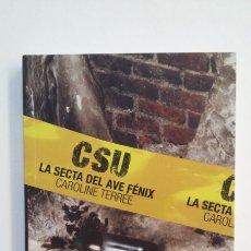 Libros de segunda mano: CSU 2. LA SECTA DEL AVE FÉNIX. - CAROLINE TERRÉE. EDELVIVES. TDK411. Lote 174551792