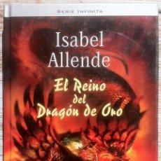 Libros de segunda mano: EL REINO DEL DRAGÓN DE ORO - ISABEL ALLENDE - MONTENA 2003. 1ª EDICIÓN EX,. Lote 175161518