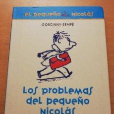 Libros de segunda mano: LOS PROBLEMAS DEL PEQUEÑO NICOLÁS (GOSCINNY - SEMPÉ) ALFAGUARA INFANTIL. Lote 175446019