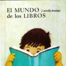 Libros de segunda mano: EL MUNDO DE LOS LIBROS - JUAN NOVELLA DOMINGO - COL. EL GLOBO DE COLORES - AGUILAR EDITOR, S.A.1970.. Lote 175884544