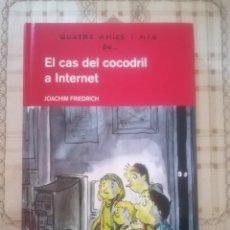 Libros de segunda mano: QUATRE AMICS I MIG EN... EL CAS DEL COCODRIL A INTERNET - JOACHIM FRIEDRICH - EN CATALÀ. Lote 175993768