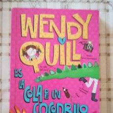 Libros de segunda mano: WENDY QUILL. ES LA COLA DE UN COCODRILO - WENDY MEDDOUR / DIBUJOS: MINA MAY (11 AÑOS). Lote 176102037