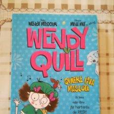 Libros de segunda mano: WENDY QUILL. QUIERE UNA MASCOTA - WENDY MEDDOUR / DIBUJOS: MINA MAY (12 AÑOS). Lote 176106453