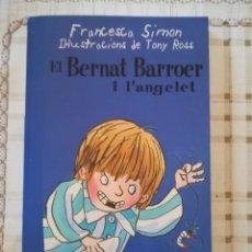 Libros de segunda mano: EN BERNAT BARROER I L'ANGELET - FRANCESCA SIMON / IL·LUSTRACIONS DE TONY ROSS - EN CATALÀ. Lote 176108984