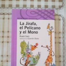 Libros de segunda mano: LA JIRAFA, EL PELÍCANO Y EL MONO - ROALD DAHL / ILUSTRACIONES DE QUENTIN BLAKE. Lote 176110608