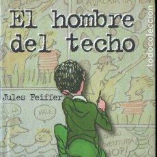 Libros de segunda mano: JULES PEIFFER : EL HOMBRE DEL TECHO (ANAYA, 2001). Lote 176167782