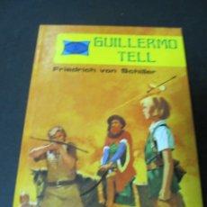 Libros de segunda mano: LIBRO GUILLERMO TELL TORAY. Lote 176297822