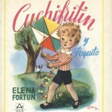 Libros de segunda mano: CUCHIFRITIN Y PAQUITO DE ELENA FORTUN. Lote 176674763