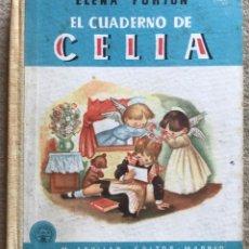 Libros de segunda mano: EL CUADERNO DE CELIA - ELENA FORTUN - AGUILAR - 1ª EDICIÓN AÑO 1947. Lote 214321765