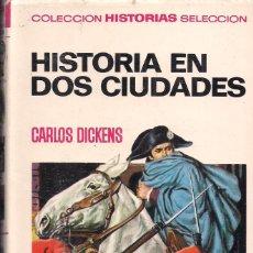 Libros de segunda mano: CARLOS DICKENS: HISTORIA EN DOS CIUDADES. HISTORIAS SELECCIÓN. Lote 176829900