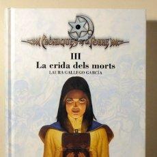 Libros de segunda mano: GALLEGO GARCÍA, LAURA - CRÒNIQUES DE LA TORRE III. LA CRIDA DELS MORTS - BARCELONA 2008 - EDICIÓ EN. Lote 176832239