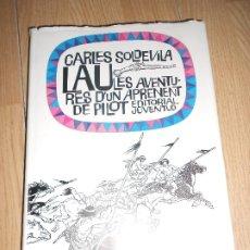 Libros de segunda mano: LES AVENTURES D'UN APRENENT DE PILOT - CARLES SOLDEVILA LAU - JUVENTUD. Lote 176967299