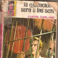 Libros de segunda mano: SERVICIO SECRETO Nº 1231 LA EJECUCIÓN SERÁ A LAS SEIS POR CURTIS GARLAND. Lote 176973018