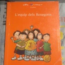 Livres d'occasion: L ' EQUIP DELS ROSEGONS , DE ENRIC LLUCH , ED. BRUÑO ALTA MAR CONTES, 8ª EDICIÓ 2007. Lote 177029805