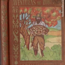 Libros de segunda mano: DANIEL DEFOE : AVENTURAS DE ROBINSÓN (BALLESTA, C. 1950). Lote 177053015