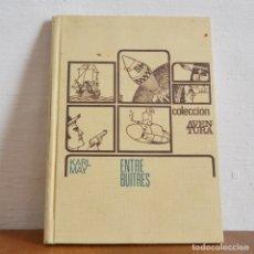 Libros de segunda mano: ENTRE BUITRES KARL MAY * COLECCIÓN AVENTURA * TAPA DURA * 1950 ILUSTRADO * 24CM X 17CM. Lote 177832780