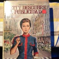 Libros de segunda mano: BETTY DESCUBRE LA PUBLICIDAD - ANNAMARIA FERRETTI. Lote 177859867