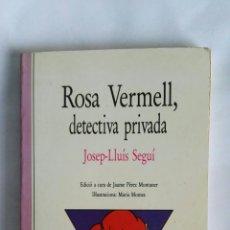 Libros de segunda mano: ROSA VERMELL, DETECTIVA PRIVADA. Lote 177966069