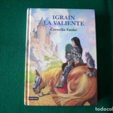 Libros de segunda mano: IGRAÍN LA VALIENTE - CORNELIA FUNKE - DESTINO - Nº 5 - AÑO 2004. Lote 178002979