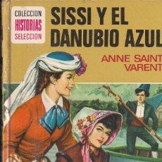 Libros de segunda mano: ANNE SAINT VARENT: SISSI Y EL DANUBIO AZUL. Lote 178104690