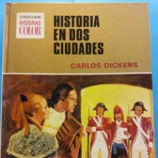 Libros de segunda mano: HISTORIA EN DOS CIUDADES. CARLOS DICKENS. EDITORIAL BRUGUERA S.A. COLECCIÓN HISTORIAS . Lote 178171470