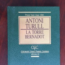 Libros de segunda mano: ANTONI TURULL, LA TORRE BERNADOT. PREMI SANT JOAN 1985. COL.LECCIO GRANS PREMIS CATALANS. Lote 178278268
