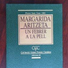 Libros de segunda mano: MARGARIDA ARITZETA. UN FEBRER A LA PELL. PREMI SANT JOAN 1982. COL.LECCIO GRANS PREMIS CATALANS. Lote 178615910