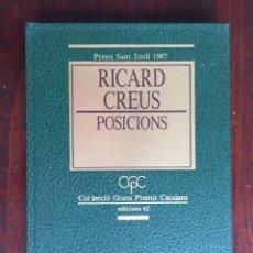 Libros de segunda mano: RICARD CREUS. POSICIONS. PREMI SANT JORDI 1987.. Lote 178812433