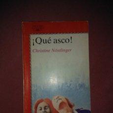 Libros de segunda mano: CHRISTINE NOSTLINGER. QUE ASCO. ALFAGUARA. 1 ª ED. 1986. Lote 178827990