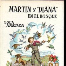 Libros de segunda mano: LOLA ANGLADA . MARTIN Y DIANA EN EL BOSQUE (JUVENTUD, 1963) - FORMATO GRANDE. Lote 178968923