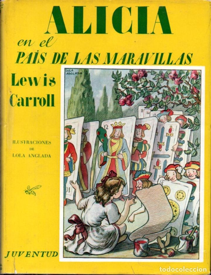 LEWIS CARROLL : ALICIA EN EL PAÍS DE LAS MARAVILLAS (JUVENTUD, 1958) FORMATO GRANDE (Libros de Segunda Mano - Literatura Infantil y Juvenil - Novela)