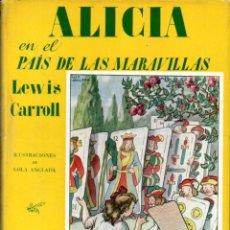 Libros de segunda mano: LEWIS CARROLL : ALICIA EN EL PAÍS DE LAS MARAVILLAS (JUVENTUD, 1958) FORMATO GRANDE. Lote 178970188
