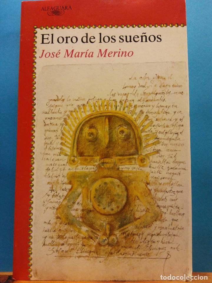 EL ORO DE LOS SUEÑOS. JOSÉ MARÍA MERINO. EDITORIAL ALFAGUARA (Libros de Segunda Mano - Literatura Infantil y Juvenil - Novela)