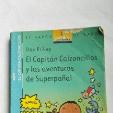 Libros de segunda mano: EL CAPITÁN CALZONCILLOS Y LAS AVENTURAS DE SUPERPAÑAL. Lote 179142001