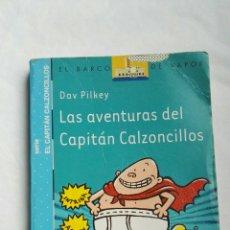 Libros de segunda mano: LAS AVENTURAS DEL CAPITÁN CALZONCILLOS. Lote 179142086