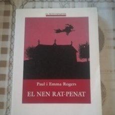 Libros de segunda mano: EL NEN RAT-PENAT - PAUL I EMMA ROGERS - EN CATALÀ. Lote 179172851