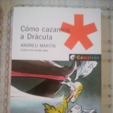 Libros de segunda mano: CÓMO CAZAMOS A DRÁCULA - ANDREU MARTÍN. Lote 179173131