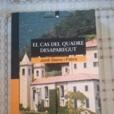 Libros de segunda mano: EL CAS DEL QUADRE DESAPAREGUT - JORDI SIERRA I FABRA - EN CATALÀ. Lote 179177297