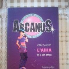 Libros de segunda mano: L'AIKA ÉS A TOT ARREU. ARCANUS Nº 7 - CARE SANTOS - EN CATALÀ. Lote 179179007