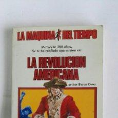 Libros de segunda mano: LA REVOLUCIÓN AMERICANA LA MÁQUINA DEL TIEMPO. Lote 179248055