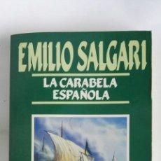 Libros de segunda mano: LA CARABELA ESPAÑOLA EMILIO SALGARI. Lote 179337987