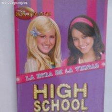 Libros de segunda mano: HIGH SCHOOL MUSICAL 4 - LA HORA DE LA VERDAD - DISNEY 2009.. Lote 180125588